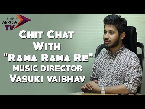 "Chit Chat With ""Rama Rama Re"" Music Director Vasuki Vaibhav"