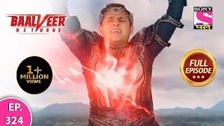 Baalveer Returns   Full Episode   Episode 324   29th July, 2021 Thumb