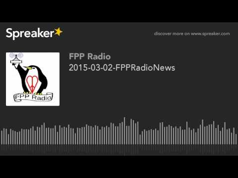 2015-03-02-FPPRadioNews
