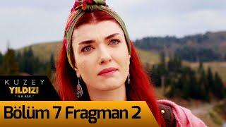 Kuzey Yıldızı İlk Aşk 7. Bölüm 2. Fragman