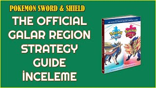 Pokemon Sword & Shield The Official Galar Region Strategy Guide - İnceleme