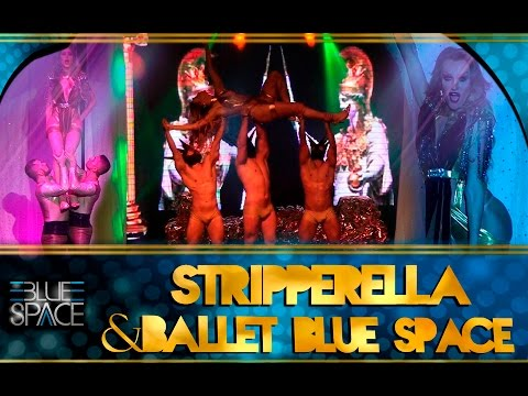 Blue Space Oficial - Stripperella e Ballet - 03.07.16