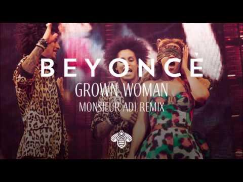 Beyonc    Grown Woman Monsieur Adi Remix
