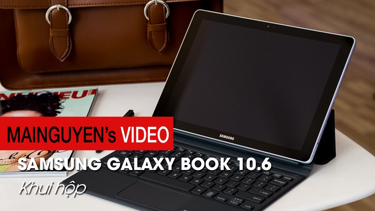 Khui hộp Samsung Galaxy Book 10.6 – www.mainguyen.vn