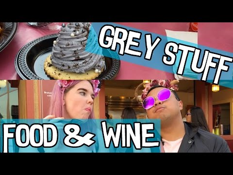 New Food at Disneyland - GREY STUFF and FOOD & WINE FESTIVAL
