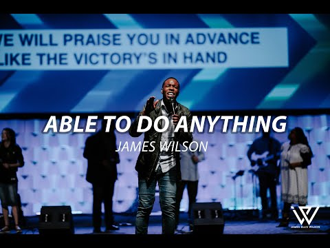 James Wilson- Able To Do Anything (LIVE From BattleCry Tour)