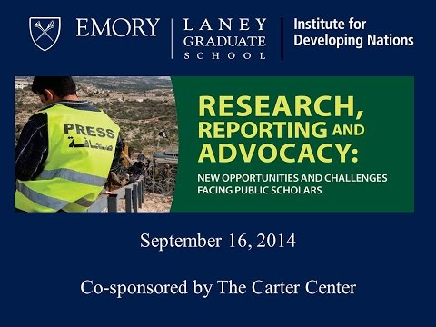 """""""Research, Reporting and Advocacy: New Opportunities and Challenges Facing Public Scholars"""""""