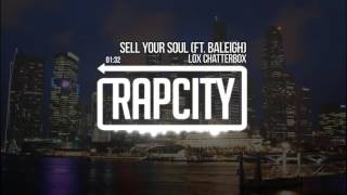 Lox Chatterbox - Sell Your Soul ft. Baleigh (Prod. LYNY)