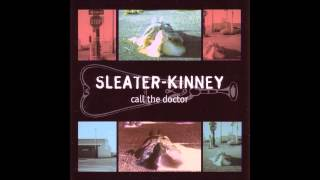 Sleater Kinney  - Call The Doctor (HD)