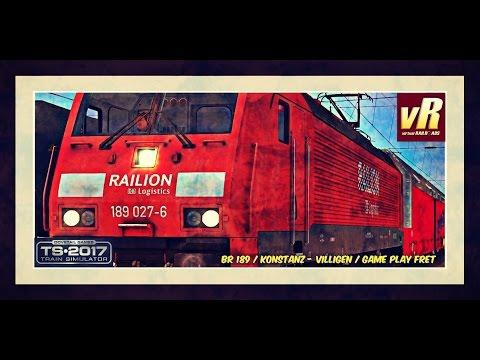 [FR] BR189 VR / Konstanz-Villigen/ Game Play Fret/ Train Simulator 2017