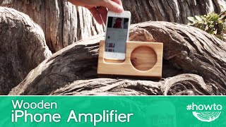 Born To Make A Wooden Iphone Amplifier