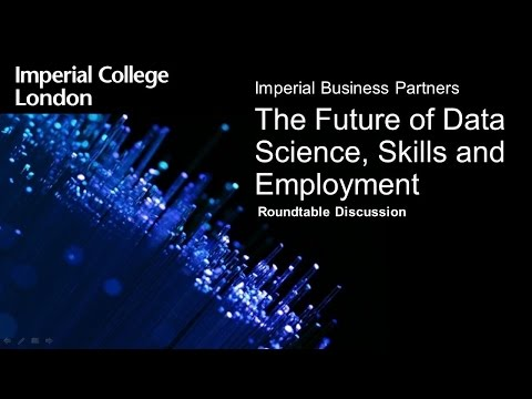 The Future of Data Science, Skills and Employment Roundtable Discussion