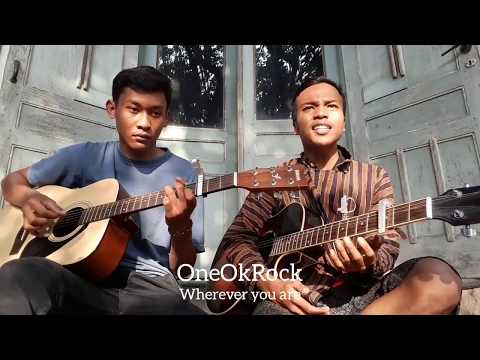 [ NEW ] Lagu Jepang Fenomenal ! Wherever You Are - One Ok Rock Cover By AdhiAchiky & Muchlis
