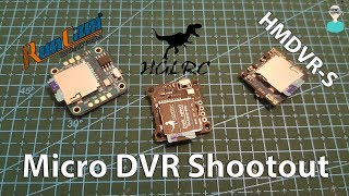 Micro DVR Shootout (Runcam DVR Mini Vs. HGLRC DVR Nano Vs. HMDVR-S)