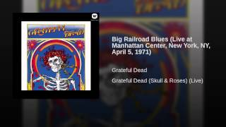 Big Railroad Blues (Live at Manhattan Center, New York, NY, April 5, 1971)