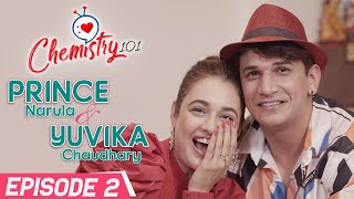 Prince Narula & Yuvika Chaudhary on love story, proposal, fights, brother's death | Chemistry 101