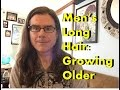 Men's Long Hair Journey:  Growing Older