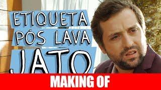 Vídeo - Making Of – Etiqueta Pós-Lava Jato