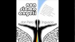 Non Siamo Angeli - don Piero Inguscio