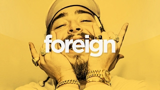 "(FREE) Post Malone Type Beat (Deep Rap Beat) - ""Foreign"""