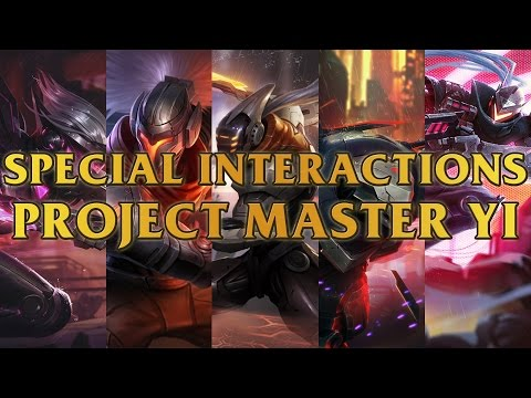 PROJECT Master Yi Special Champion Interactions