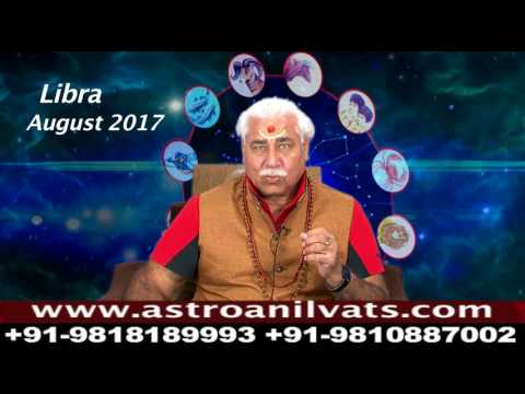 Libra - Monthly Astro- Predictions for-August-2017 Analysis by Aacharya Anil Vats ji