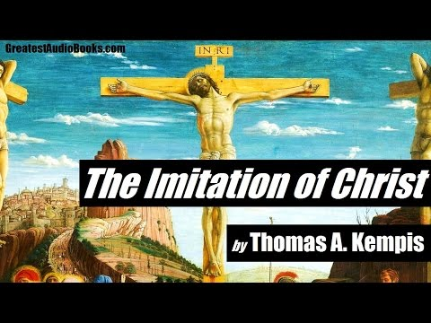 THE IMITATION OF CHRIST by Thomas A. Kempis - FULL AudioBook | GreatestAudioBooks.com