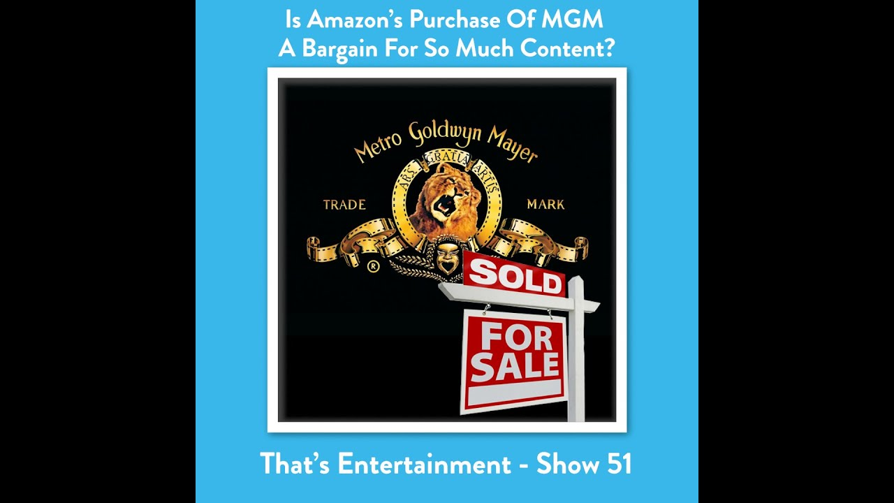 Is Amazon's Purchase Of MGM A Bargain For So Much Content?