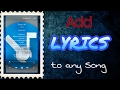 How to Add Lyrics to any Song (Android device)