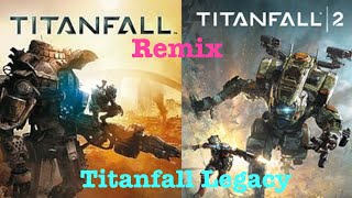 Titanfall 1 and 2 remix(The Titanfall Legacy) | All Games