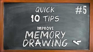 10 Quick Tips to improve MEMORY DRAWING #4 - Art Forge