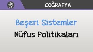 Beşeri Sistemler - Nüfus Politikaları