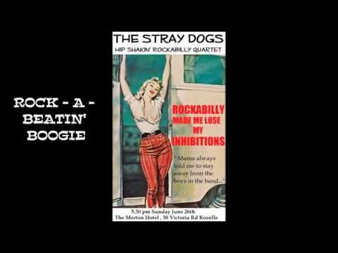 Rock a Beatin Boogie & Tear it Up - The Stray Dogs Rockabilly Quartet