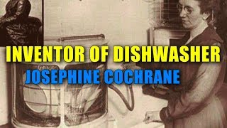 JOSEPHINE COCHRANE | SCIENCE | Invention of Dishwasher | News in Science | Women Scientist