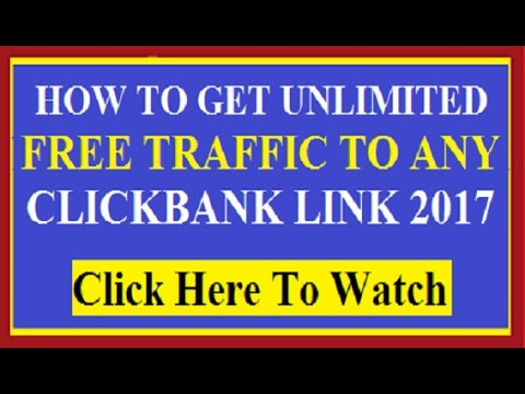 How To Get Unlimited Free Traffic To Your Clickbank