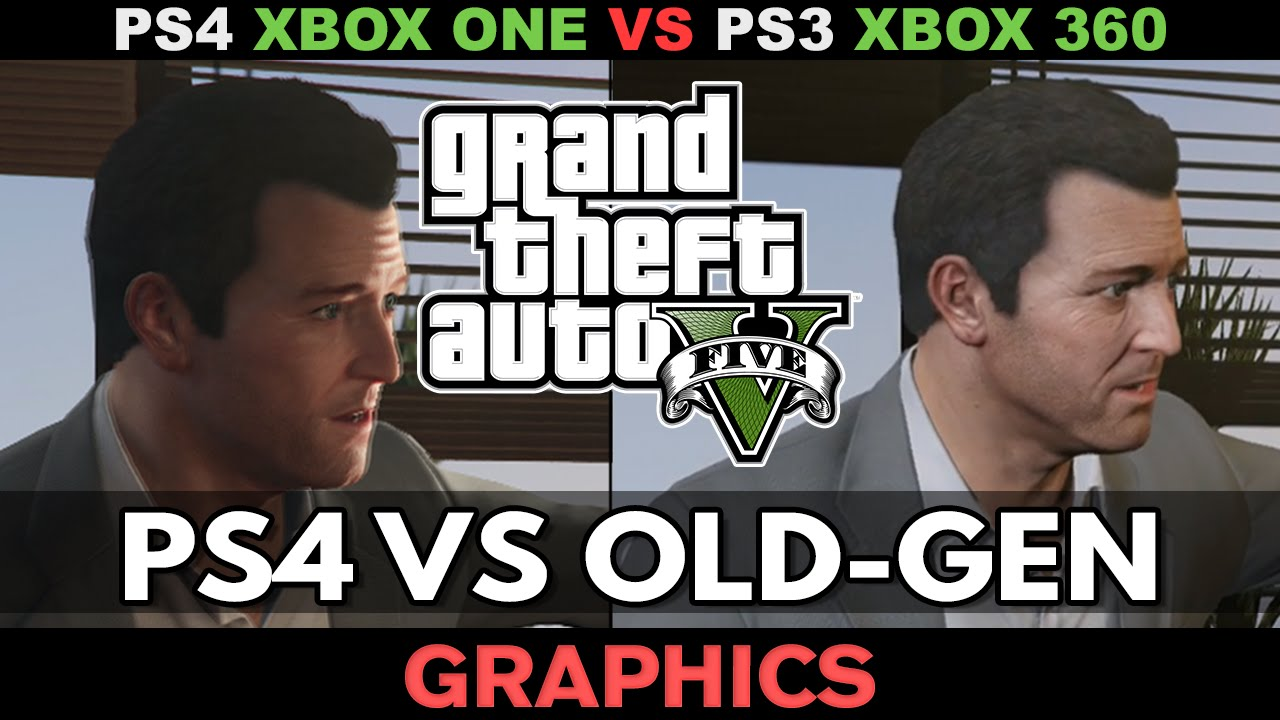 GTA V - PS4 vs Old-Gen... Xbox One Vs Ps4 Graphics Gta V