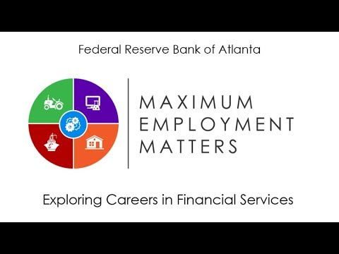 Maximum Employment Matters: Exploring Careers in Financial S