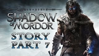 Middle-earth: Shadow of Mordor - Story Walkthrough - Part 7 - The Outcasts [No Commentary]