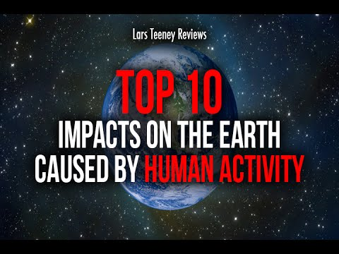 Top 10 Impacts of Human Activity on the Earth