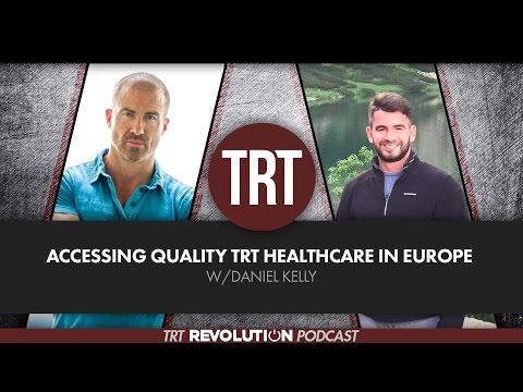 Accessing Quality TRT Healthcare in Europe w/Daniel Kelly  | TRT Revolution