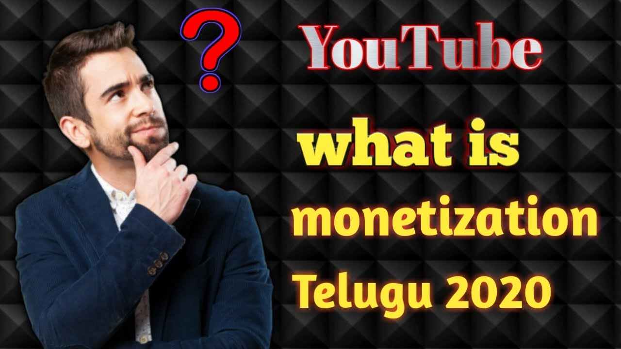 What is YouTube monetization | what is monetization on youtube | in telugu