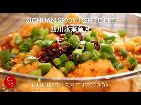 Sichuan (Szechuan) Spicy Fish Fillet 四川水煮鱼片