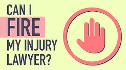 Can I Fire My Injury Lawyer?
