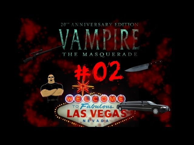 ► Viva Las Vegas #02 - Vampire:The Masquerade Live Rollenspiel