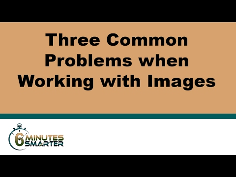 Three Common Problems When Working With Images