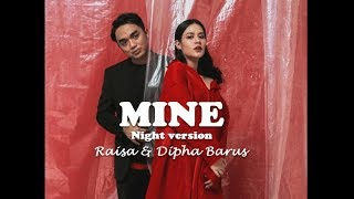 Raisa & Dipha Barus - Mine (Night) Lirik
