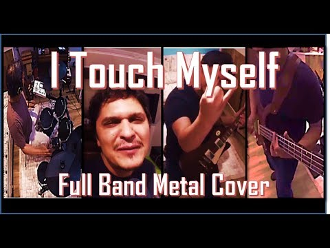 I touch myself - Divinyls Metal Cover
