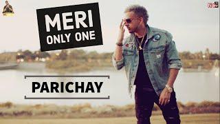 Parichay || Meri Only One || Hit Hindi Romantic Song [HQ Audio]