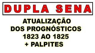 Dupla Sena: Atualização dos Prognósticos p/ Concursos 1823 ao 1825 + Palpites!