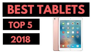 TOP 5: Best Tablets 2018